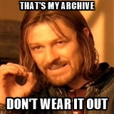 dont-wear-out-my-archive